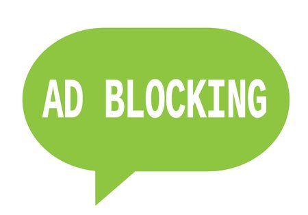 AD BLOCKING text in green speech bubble simple sign with rounded corners.