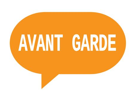 AVANT GARDE text in orange speech bubble simple sign with rounded corners.