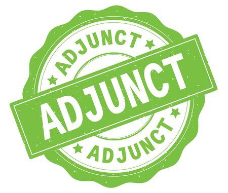 ADJUNCT text, written on green, lacey border, round vintage textured badge stamp.