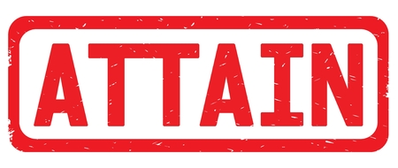 ATTAIN text, on red border rectangle vintage textured stamp sign with round corners. Stock Photo