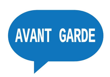 AVANT GARDE text in blue speech bubble simple sign with rounded corners.