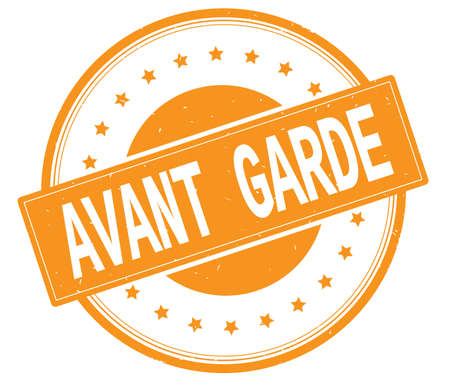 AVANT GARDE text, on round vintage rubber stamp sign with stars, orange color.