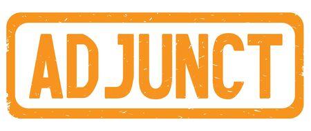 ADJUNCT text, on orange border rectangle vintage textured stamp sign with round corners.