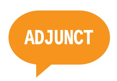 ADJUNCT text in orange speech bubble simple sign with rounded corners.