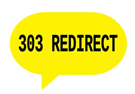 303 REDIRECT text in yellow speech bubble simple sign with rounded corners. Stock Photo