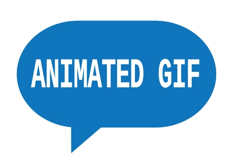 ANIMATED GIF text in blue speech bubble simple sign with rounded corners.