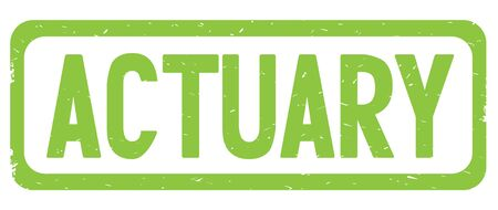 ACTUARY text, on green border rectangle vintage textured stamp sign with round corners.