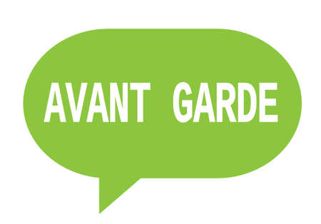 AVANT GARDE text in green speech bubble simple sign with rounded corners.