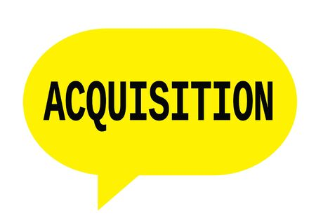ACQUISITION text in yellow speech bubble simple sign with rounded corners.