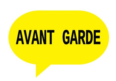 AVANT GARDE text in yellow speech bubble simple sign with rounded corners.