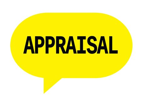 APPRAISAL text in yellow speech bubble simple sign with rounded corners.
