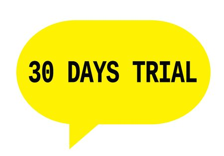 30 DAYS TRIAL text in yellow speech bubble simple sign with rounded corners. Stock Photo