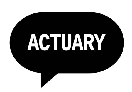 ACTUARY text in black speech bubble simple sign with rounded corners.