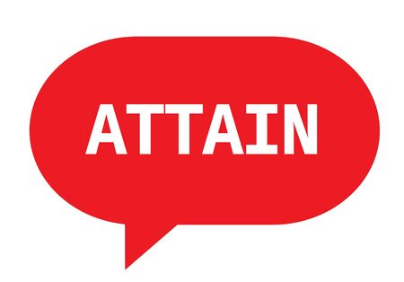 ATTAIN text in red speech bubble simple sign with rounded corners. Stock Photo