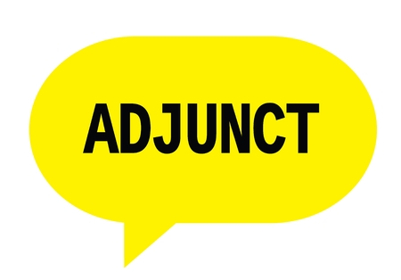 ADJUNCT text in yellow speech bubble simple sign with rounded corners.