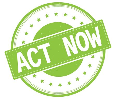 ACT NOW text, on round vintage rubber stamp sign with stars, green color.