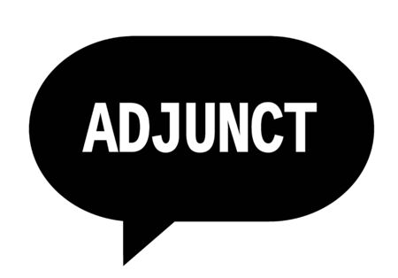 ADJUNCT text in black speech bubble simple sign with rounded corners.