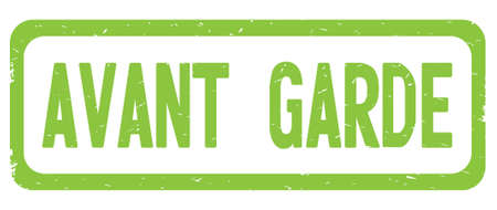 AVANT GARDE text, on green border rectangle vintage textured stamp sign with round corners.