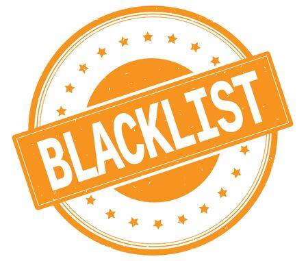 BLACKLIST text, on round vintage rubber stamp sign with stars, orange color.