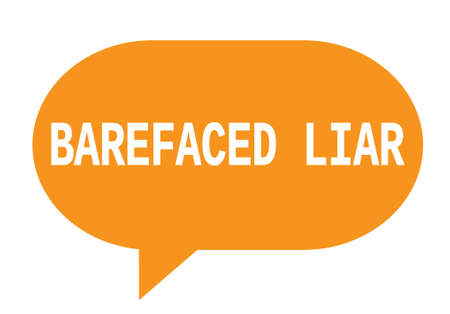 BAREFACED LIAR text in orange speech bubble simple sign with rounded corners. Stock Photo