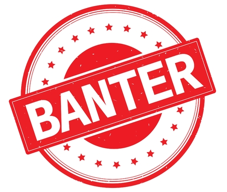 BANTER text, on round vintage rubber stamp sign with stars, red color.