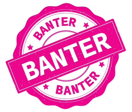 BANTER text, written on pink, lacey border, round vintage textured badge stamp.