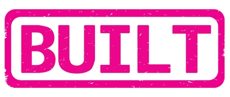 BUILT text, on pink border rectangle vintage textured stamp sign with round corners.