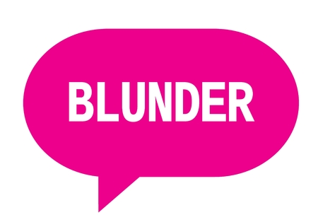 BLUNDER text in pink speech bubble simple sign with rounded corners.