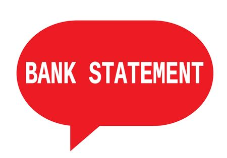 BANK STATEMENT text in red speech bubble simple sign with rounded corners.