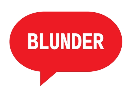 BLUNDER text in red speech bubble simple sign with rounded corners.