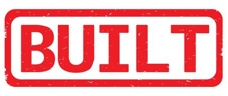 BUILT text, on red border rectangle vintage textured stamp sign with round corners.