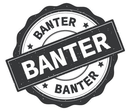 BANTER text, written on grey, lacey border, round vintage textured badge stamp.