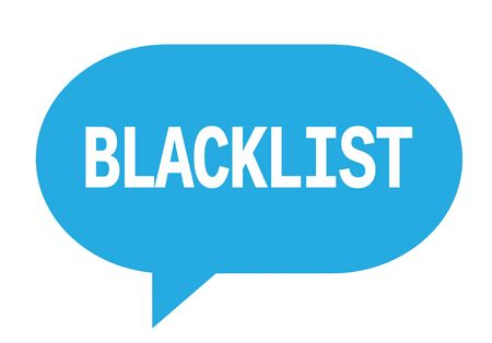 BLACKLIST text in cyan speech bubble simple sign with rounded corners.