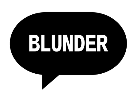 BLUNDER text in black speech bubble simple sign with rounded corners. Stock Photo