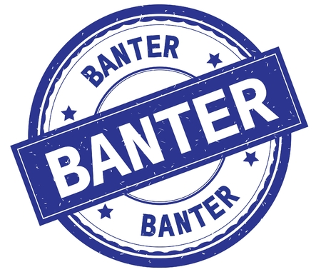 BANTER , written text on blue round rubber vintage textured stamp.