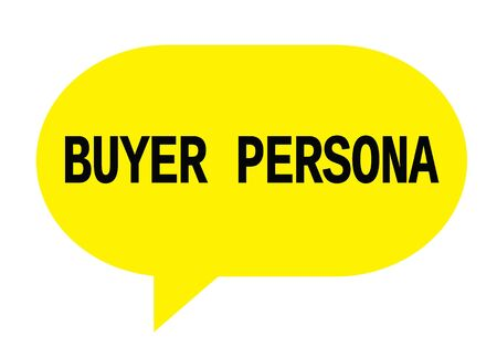 BUYER PERSONA text in yellow speech bubble simple sign with rounded corners.