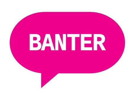 BANTER text in pink speech bubble simple sign with rounded corners.