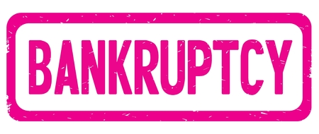 BANKRUPTCY text, on pink border rectangle vintage textured stamp sign with round corners.