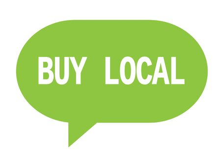 BUY LOCAL text in green speech bubble simple sign with rounded corners.