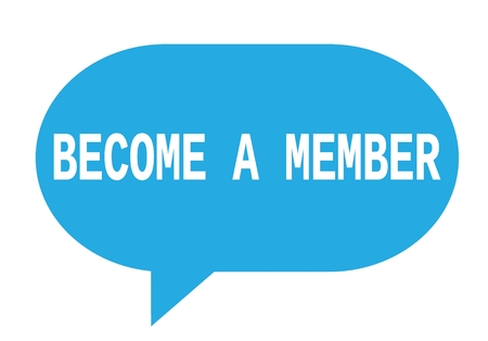 BECOME A MEMBER text in cyan speech bubble simple sign with rounded corners.