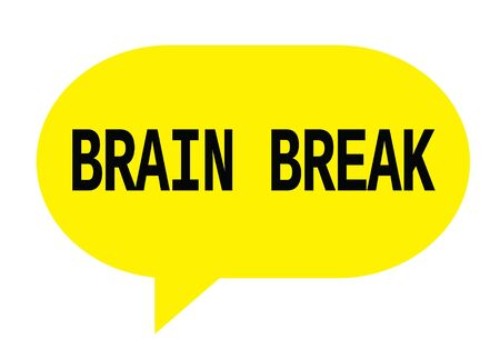 BRAIN BREAK text in yellow speech bubble simple sign with rounded corners.