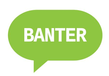 BANTER text in green speech bubble simple sign with rounded corners.