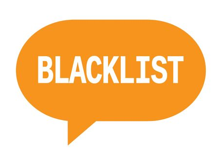 BLACKLIST text in orange speech bubble simple sign with rounded corners. Stock Photo