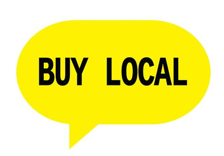 BUY LOCAL text in yellow speech bubble simple sign with rounded corners.