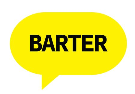 BARTER text in yellow speech bubble simple sign with rounded corners.