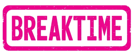 BREAKTIME text, on pink border rectangle vintage textured stamp sign with round corners.
