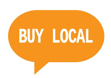 BUY LOCAL text in orange speech bubble simple sign with rounded corners.