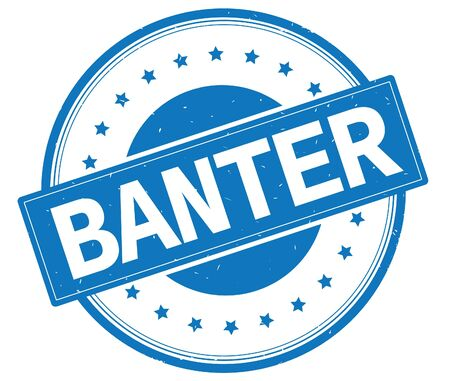 BANTER text, on round vintage rubber stamp sign with stars, blue color.
