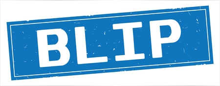 BLIP text, on full blue rectangle vintage textured stamp sign.