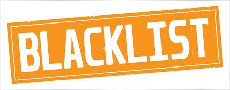 BLACKLIST text, on full orange rectangle vintage textured stamp sign.